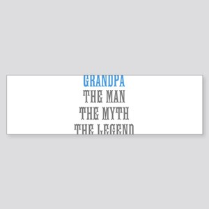 Grandpa The Man Myth Legend Bumper Sticker
