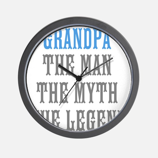 Grandpa The Man Myth Legend Wall Clock