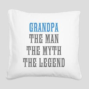 Grandpa The Man Myth Legend Square Canvas Pillow