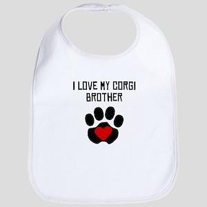 I Love My Corgi Brother Bib