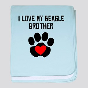I Love My Beagle Brother baby blanket