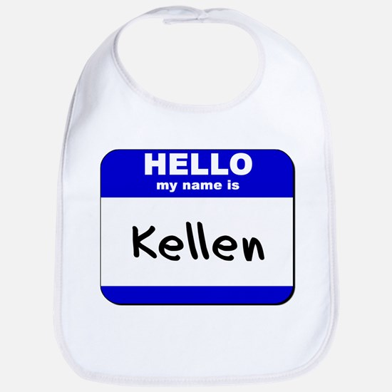 hello my name is kellen  Bib