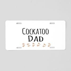 Cockatoo Dad Aluminum License Plate