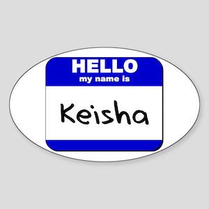 hello my name is keisha Oval Sticker