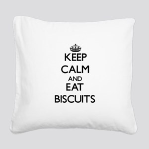Keep calm and eat Biscuits Square Canvas Pillow