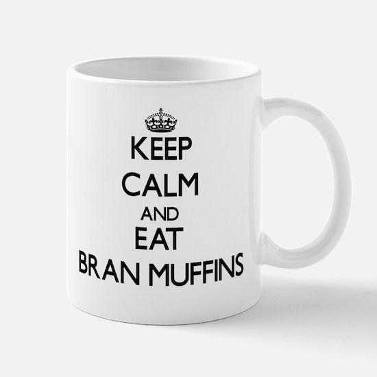 Keep calm and eat Bran Muffins Mugs