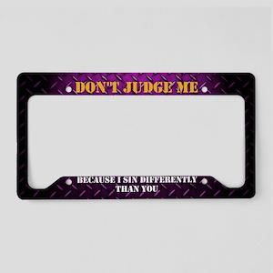 Don't Judge Me License Plate Holder