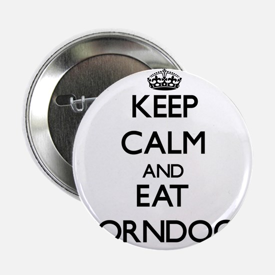 """Keep calm and eat Corndogs 2.25"""" Button"""