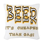 Beer cheaper than gas.png Woven Throw Pillow