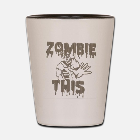 Zombie This Shot Glass