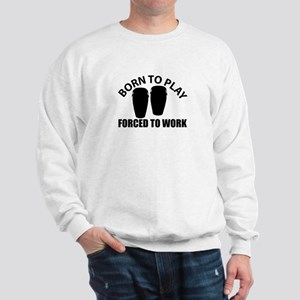 Born to play the snare drum Sweatshirt
