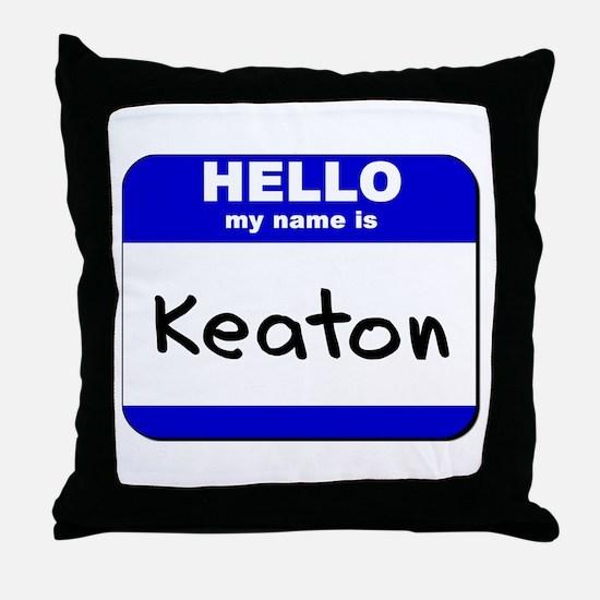 hello my name is keaton  Throw Pillow