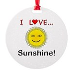 I Love Sunshine Round Ornament