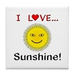 I Love Sunshine Tile Coaster