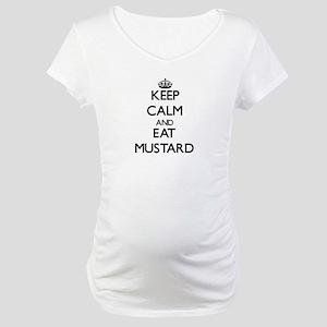 Keep calm and eat Mustard Maternity T-Shirt