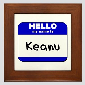 hello my name is keanu  Framed Tile