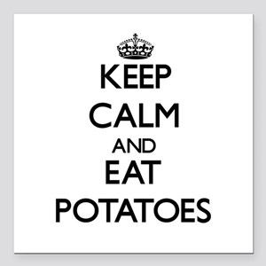 """Keep calm and eat Potatoes Square Car Magnet 3"""" x"""