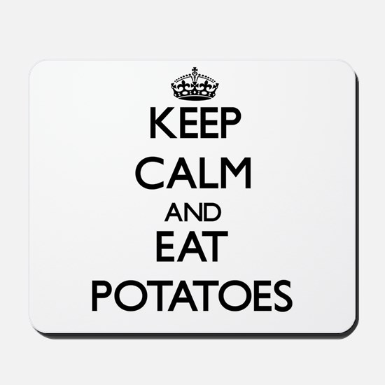 Keep calm and eat Potatoes Mousepad