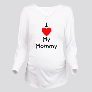 I love my mommy Long Sleeve Maternity T-Shirt