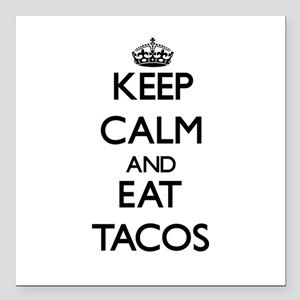 """Keep calm and eat Tacos Square Car Magnet 3"""" x 3"""""""