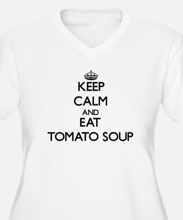 Keep calm and eat Tomato Soup Plus Size T-Shirt