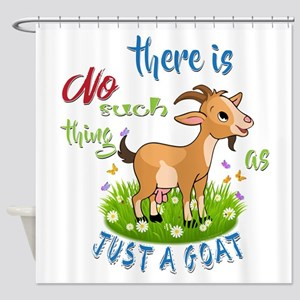 No Such Thing As Just A Goat GetYer Shower Curtain