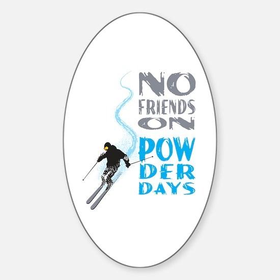 No Friends On Powder Days Sticker (Oval)
