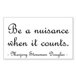 Be a nuisance Sticker (Rectangle)