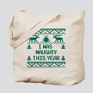 I was Naughty This Year Ugly Christmas Sw Tote Bag