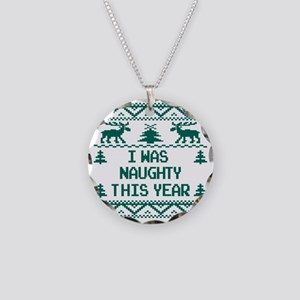 I was Naughty This Year Ugly Necklace Circle Charm