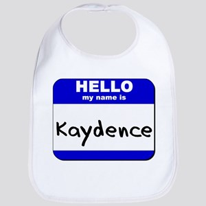 hello my name is kaydence  Bib