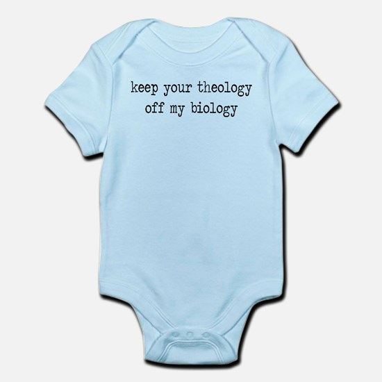 Keep Your Theology Off My Biology Infant Bodysuit