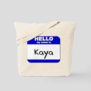 hello my name is kaya Tote Bag