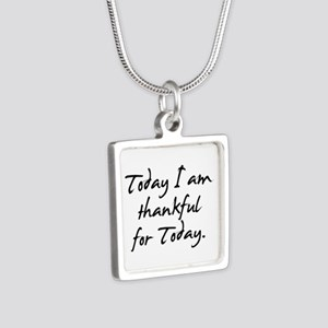 Today I am thankful for Today Silver Square Neckla