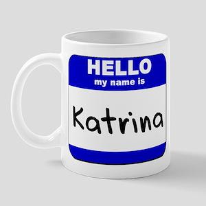 hello my name is katrina  Mug