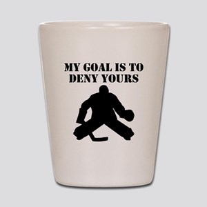 My Goal Is To Deny Yours Shot Glass