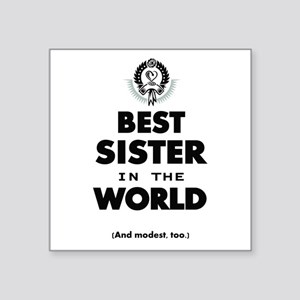 The Best in the World Best Sister Sticker