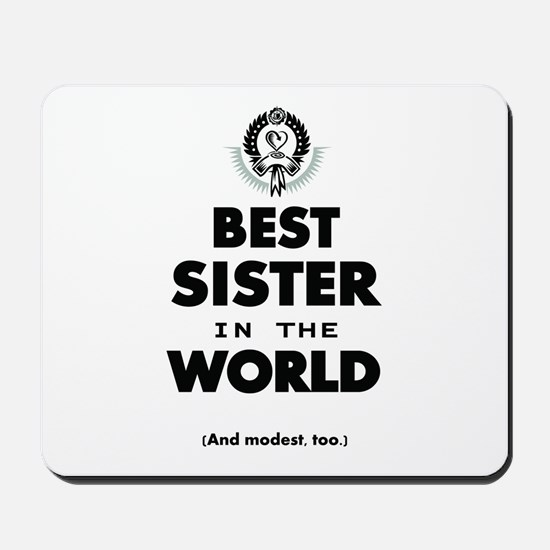The Best in the World Best Sister Mousepad