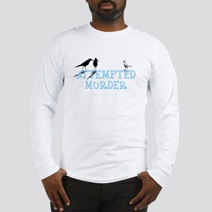AttemptedMurder Long Sleeve T-Shirt