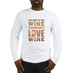 Wine Talking Long Sleeve T-Shirt