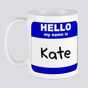 hello my name is kate  Mug