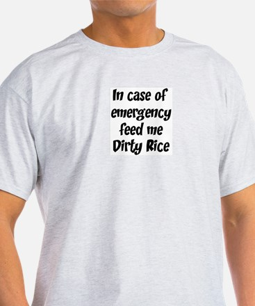 Feed me Dirty Rice T-Shirt