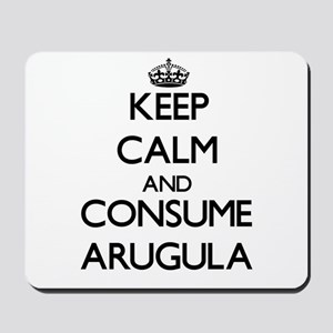 Keep calm and consume Arugula Mousepad