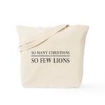 So Many Christians, So Few Lions Tote Bag