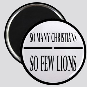 So Many Christians, So Few Lions Magnet