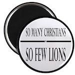 So Many Christians, So Few Lions Magnet