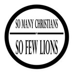 So Many Christians, So Few Lions Round Car Magnet