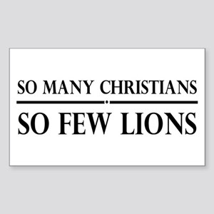So Many Christians, So Few Lions Sticker (Rectangl