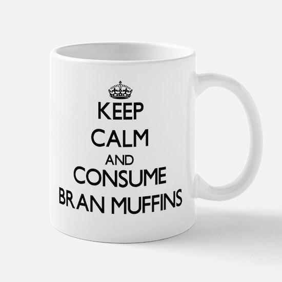 Keep calm and consume Bran Muffins Mugs