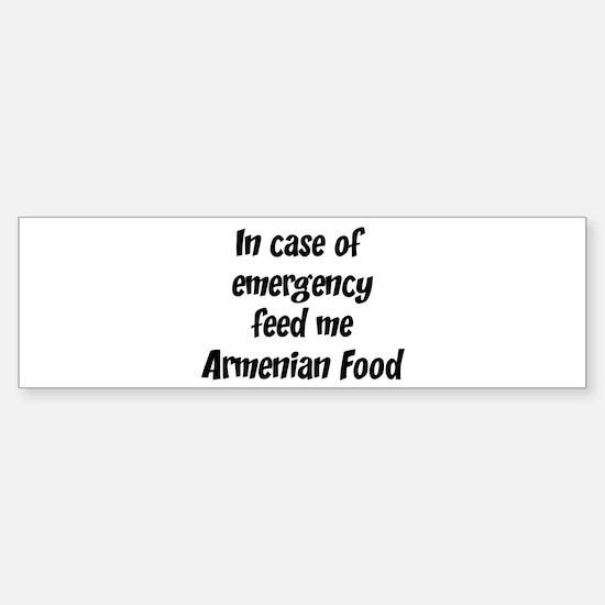 Feed me Armenian Food Bumper Bumper Bumper Sticker